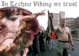 In Techno Viking we trust
