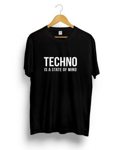 Camiseta Techno is a state of mind